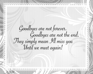 Goodbyes are temporary….