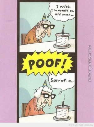 Funny Picture - Birthday wish old man becomes old woman