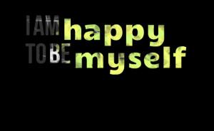 Am Happy Quotes