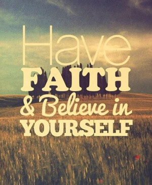 believe, faith, hope, quotes, yourself