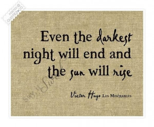 Even the darkest night will end quote