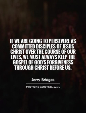 If we are going to persevere as committed disciples of Jesus Christ ...