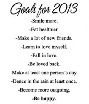 goals for 2013 Already crossed off love and be loved