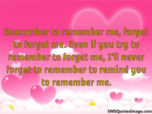Remember to remember me...