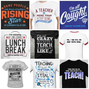 Teachers Inspirational Quotes for T Shirts