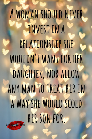 woman should never invest in a relationship she wouldn't want for ...