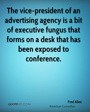 The vice-president of an advertising agency is a bit of executive ...