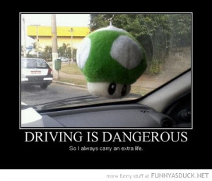 driving dangerous 1up mushroom extra life car funny pics pictures pic ...