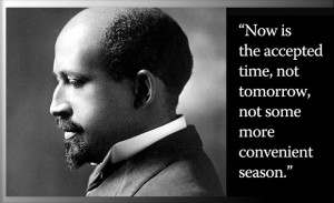... Seat Quote of the Day – Tuesday, July 19, 2011 – W. E. B. Du Bois