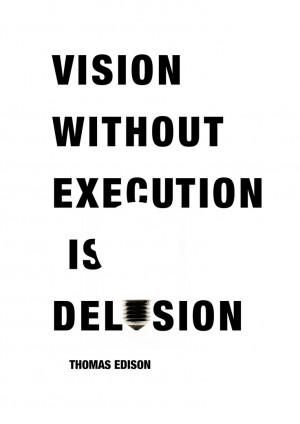 without execution is delusion.