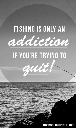 Fishing quotes – Drowning Worms