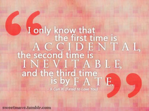 accidental..inevitable..fate.