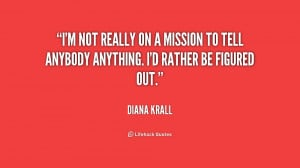 quote-Diana-Krall-im-not-really-on-a-mission-to-192308.png