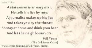 William_Butler_YeatsA-statesman-is-an-easy-600 WB Yeats quotes