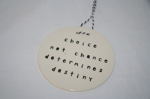 Motivational Quote on Chance and Choice