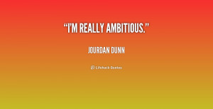 ambitious quotes source http quotes lifehack org quote jourdandunn ...