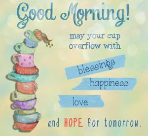good morning quotes inspirational quotes good morning friends
