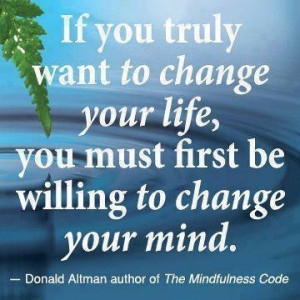 Be Willing to change your mind! Would you like to get even more ...