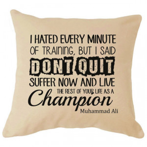 Muhammad Ali Famous Don't Quit Inspirational Quote on Cushion Life ...