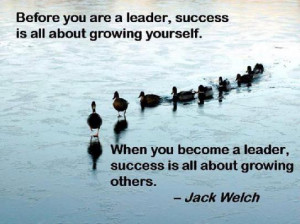... success is all about growing yourself when you become a leader success