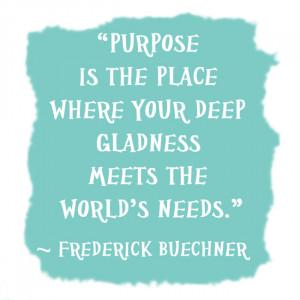 ... = real purpose. True in life…true in work…even true in blogging