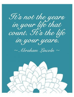 Inspirational Quote Print Any Color, It's Not the Life in Your Years ...