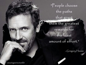 the least amount of effort dr gregory house md quotes