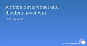 winners never cheat and cheaters never win