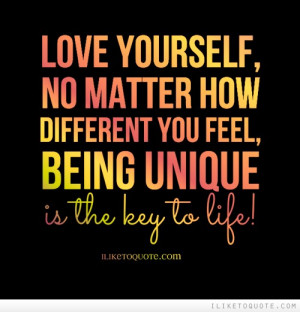 ... How Different You Feel, being Unique Is The Key To Life - Advice Quote
