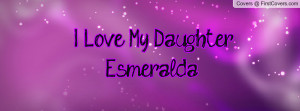 Love My Daughter Quotes for Facebook