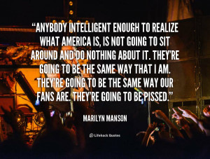 File Name : quote-Marilyn-Manson-anybody-intelligent-enough-to-realize ...