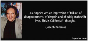Los Angeles was an impression of failure, of disappointment, of ...