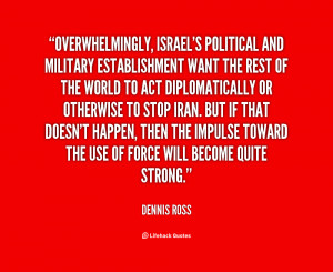 Overwhelmingly, Israel's political and military establishment want the ...