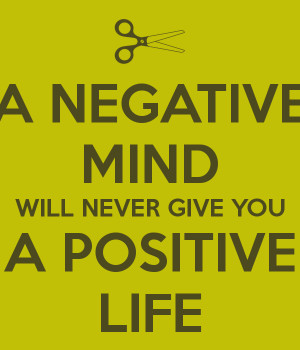 "10. ""A negative mind will never give you a positive result ..."