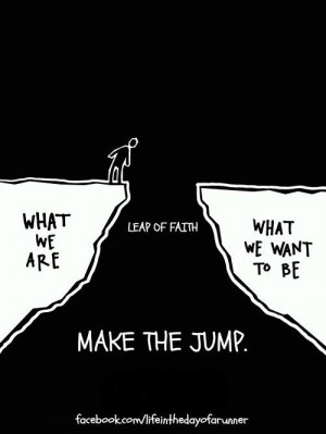 Take that leap of faith