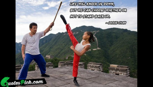 Life Will Knock Us Down by jackie-chan Picture Quotes