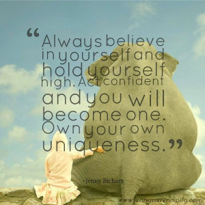 Self confidence quotes, best, wise, sayings, uniqueness