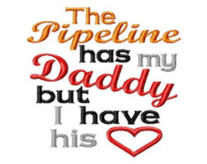 The Pipeline has my Daddy but I hav e his - Heart Applique - Machine ...