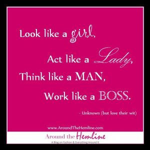 Girl, Babe Quotes, Being A Lady, Be A Lady Quote, Girls Lady Man Boss ...
