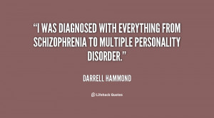 ... everything from schizophrenia to multiple personality disorder