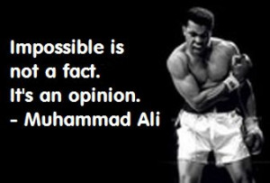 Muhammad Ali Quotes Impossible Muhammad ali: impossible is