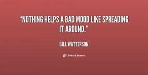 Bad Mood Quotes and Sayings http://quoteko.com/bad-mood-quotes.html