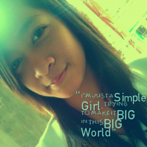 Quotes Picture: i'm just a simple girl, trying to make it big in this ...