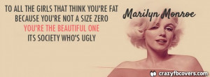 Marilyn Monroe - To All The Girls That Think Your Fat Quote Facebook ...