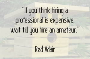 ... property investment and not cutting corners on hiring professionals