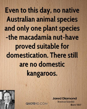 Even to this day, no native Australian animal species and only one ...