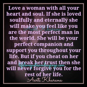 love a woman with all your heart and soul if she is loved soulfully ...