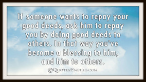 ... others. In that way you've become a blessing to him, and him to others
