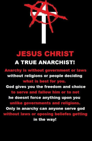 Jesus was an Anarchist