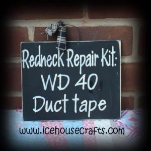 Redneck Repair Kit Sign, Funny, Family, Friends